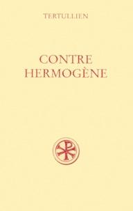 Tertullien - Contre Hermogène.