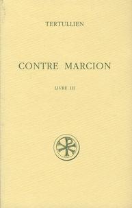 Tertullien - Contre Marcion - Tome 3.
