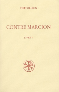 Tertullien - Contre Marcion - Tome 5.