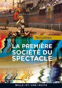 Tertullien - La première société du spectacle.