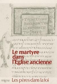 Tertullien et  Origène - Le martyre dans l'Eglise ancienne.