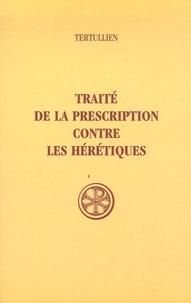 Tertullien - Traité de la prescription contre les hérétiques.