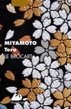 Teru Miyamoto - Le brocart.