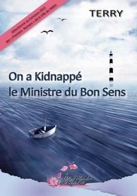 TERY - On a kidnappé le Ministre du Bon Sens.
