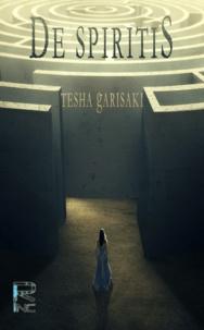 Tesha Garisaki - De spiritiS.