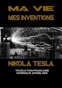 Tesla Nikola - Ma vie mes inventions.