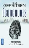 Tess Gerritsen - Ecorchures.