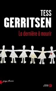 Tess Gerritsen - La dernière à mourir.