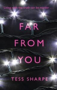 Tess Sharpe - Far From You.