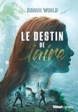 Tess Sharpe - Jurassic World  : Le destin de Claire.