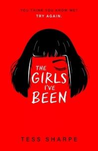 Tess Sharpe - The Girls I've Been.
