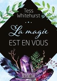 Tess Whitehurst - La magie est en vous.