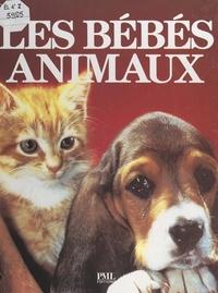 Tessa Board et Bruce Coleman - Les bébés animaux.