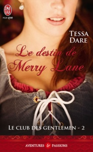 Tessa Dare - Le club des gentlemen Tome 2 : Le destin de Merry Lane.