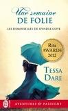 Tessa Dare - Les demoiselles de Spindle Cove Tome 2 : Une semaine de folie.