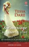 Tessa Dare - Les demoiselles de Spindle Cove Tome 3 : Un mariage au clair de lune.