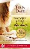 Tessa Dare - Les demoiselles de Spindle Cove Tome 4 : Tant qu'il y aura des ducs.