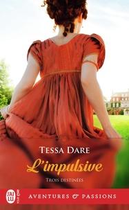 Tessa Dare - Trois Destinées Tome 1 : L'impulsive.
