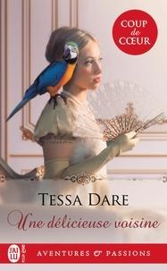 Tessa Dare - Une délicieuse voisine.
