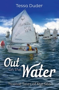 Tessa Duder et Bruce Potter - Out on the Water - Twelve Tales of the Sea.