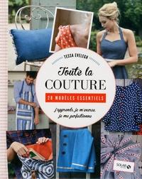 Tessa Evelegh - Toute la couture - 28 modèles essentiels - J'apprends, je m'exerce, je me perfectionne.