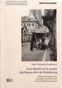 Tessa Friederike Rosebrock - Kurt Martin et le musée des Beaux-Arts de Strasbourg - Politique des musées et des expositions sous le IIIe Reich et dans l'immédiat après-guerre.