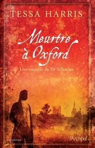 Tessa Harris - Meurtre à Oxford - Une enquête du Dr Thomas Silkstone.