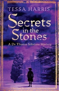 Tessa Harris - Secrets in the Stones - a gripping mystery that combines the intrigue of CSI with 18th-century history.