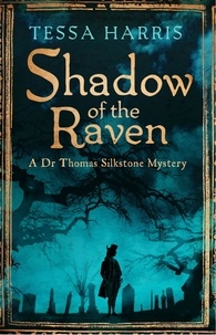 Tessa Harris - Shadow of the Raven - a gripping mystery that combines the intrigue of CSI with 18th-century history.