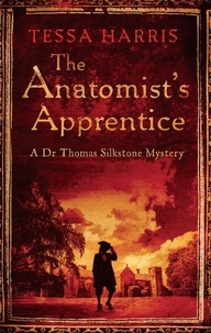 Tessa Harris - The Anatomist's Apprentice - a gripping mystery that combines the intrigue of CSI with 18th-century history.