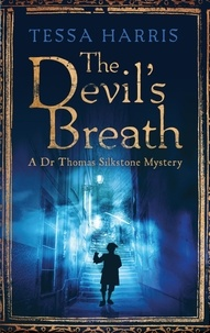 Tessa Harris - The Devil's Breath - a gripping mystery that combines the intrigue of CSI with 18th-century history.