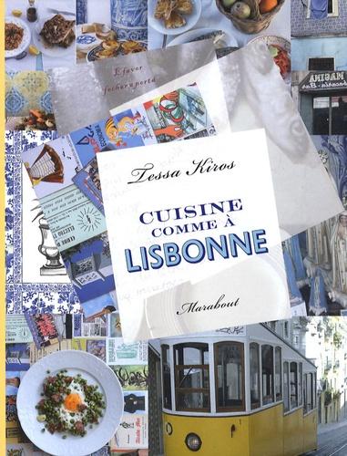 Tessa Kiros - Cuisine comme à Lisbonne.