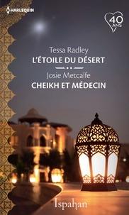 Tessa Radley et Josie Metcalfe - L'étoile du désert - Cheikh et médecin.