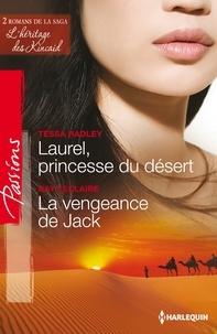 Tessa Radley et Day Leclaire - Laurel, princesse du désert - La vengeance de Jack - T5&6 - L'héritage des Kincaid.