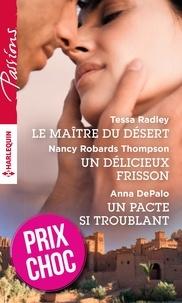 Tessa Radley et Nancy Robards Thompson - Le maître du désert - Un délicieux frisson - Un pacte si troublant - (promotion).