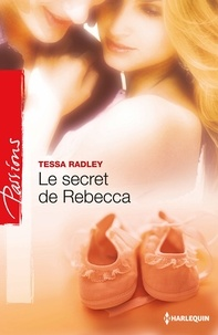 Tessa Radley - Le secret de Rebecca.