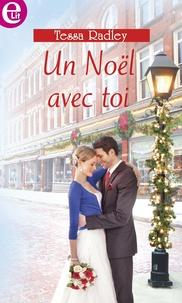 Tessa Radley - Un Noël avec toi.