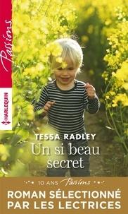 Tessa Radley - Un si beau secret.