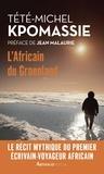 Tété-Michel Kpomassié - L'Africain du Groenland.