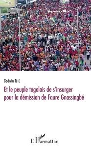 Feriasdhiver.fr Et le peuple togolais de s'insurger pour la démission de Faure Gnassingbé Image