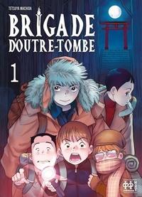 Tetsuya Machida - Brigade d'outre-tombe T01.