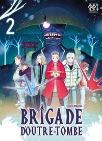 Tetsuya Machida - Brigade d'outre-tombe Tome 2 : .