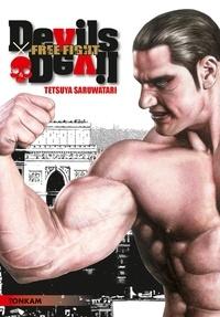 Tetsuya Saruwatari - Free Fight  : Devils x Devil.