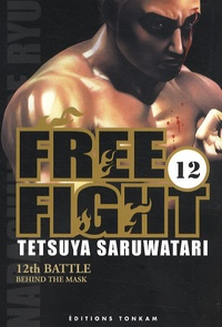 Tetsuya Saruwatari - Free Fight Tome 12 : .