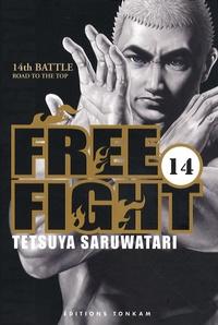 Tetsuya Saruwatari - Free Fight Tome 14 : Road to the top.
