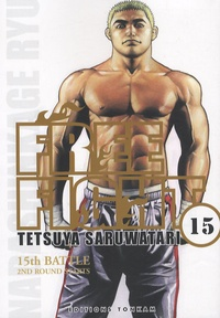 Tetsuya Saruwatari - Free Fight Tome 15 : 2nd Round Starts.