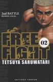 Tetsuya Saruwatari - Free Fight Tome 2 : Bloody Angel.