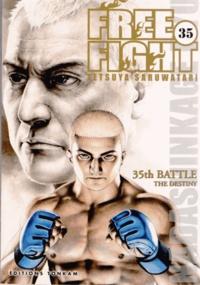 Tetsuya Saruwatari - Free Fight Tome 35 : The destiny.