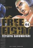 Tetsuya Saruwatari - Free Fight Tome 4 : .
