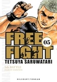Tetsuya Saruwatari - Free Fight Tome 5 : Fear of Darkness.